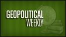 Geopolitical Weekly