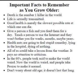 Important facts to remember as you grow older